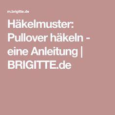 Häkelmuster: Pullover häkeln - eine Anleitung   BRIGITTE.de