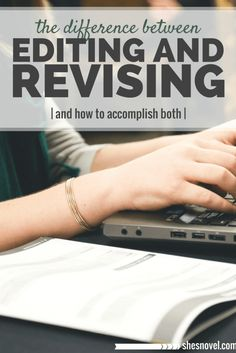 The Difference Between Editing and Revising | When you're editing where do you start? And what about revisions? Click through for tips on editing and revising (and how to accomplish both).