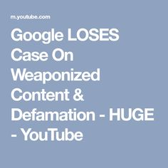 Google LOSES Case On Weaponized Content & Defamation - HUGE - YouTube