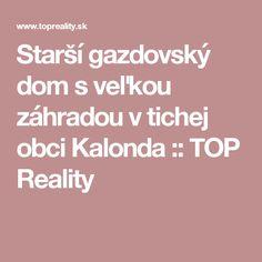 Starší gazdovský dom s veľkou záhradou v tichej obci Kalonda :: TOP Reality