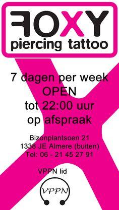 FOXY piercing tattoo, 7 dagen per week op afspraak open tot 22:00 uur. lid VPPN, 06 - 21 45 27 91, Bizonplantsoen 21, #Almere