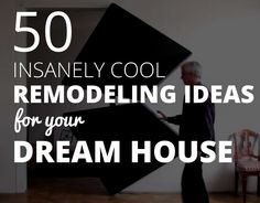 50 insanely cool remodeling ideas for your dream house  http://123remodeling.com/50-insanely-cool-remodeling-ideas-dream-house/