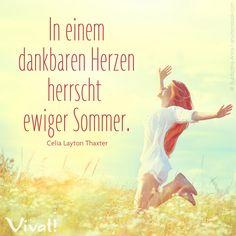 In einem #dankbaren #Herzen herrscht ewiger #Sommer.