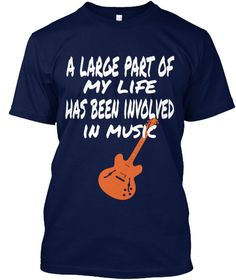 A Large Part Of    My Life Has Been Involved In Music Navy T-Shirt Front