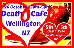 Death Cafe - taking Death out of the closet and the fear out of Death :)