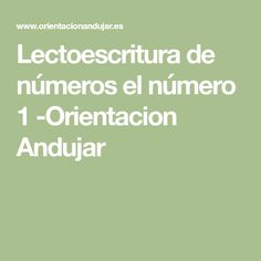 Lectoescritura de números el número 1 -Orientacion Andujar