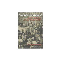We Are Jews Again : Jewish Activism in the Soviet Union (Paperback) (Yuli Kosharovsky)