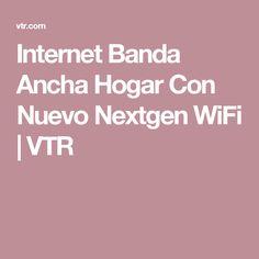 Internet Banda Ancha Hogar Con Nuevo Nextgen WiFi | VTR