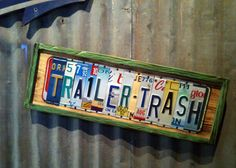 trailer trash decorations | Trailer Tags TRAILER TRASH Recycled License Plate by TrailerTags