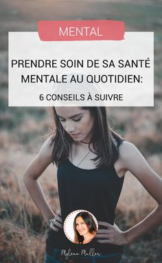 Taking care of your mental health on a daily basis: 6 tips to-Prendre soin de sa santé mentale au quotidien : 6 conseils à suivre Positive Attitude, Positive Vibes, Rebel Wilson, Miracle Morning, Good Mental Health, Psychology Facts, Health Psychology, Self Care Routine, Do You Really