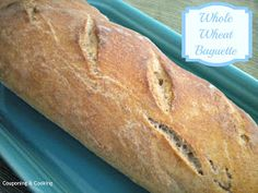 Couponing & Cooking: Homemade Bread Challenge: Whole Wheat Baguettes