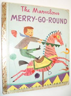 LITTLE GOLDEN BOOK THE MARVELOUS MERRY GO ROUND 1950