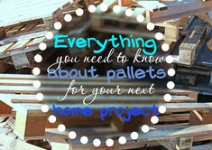 Everything You Need To Know About Pallets for Your Next Project: Where To Find, Safety, Finish, Prep, Project and More