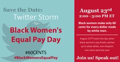 Join us and #ClockOut4EqualPay on August 23! #BlackWomensEqualPay #60Cents #EqualPay