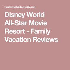 Disney World All Star Movie Resort   Family Vacation Reviews