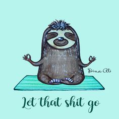Faultier Yoga these are a few of my favorite things Baby Sloth, Cute Sloth, Funny Sloth, Baby Otters, Yoga Humor, Yoga Jokes, My Spirit Animal, Illustrations, Cute Animals