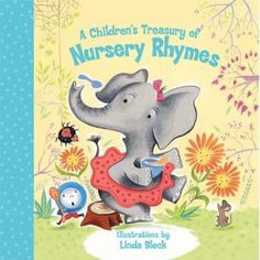 A Children's Treasury of Nursery Rhymes  Words and Music by Various Artists  Illustrated by Linda Bleck - more info here - http://singbookswithemily.wordpress.com/2013/03/03/childrens-treasuries-by-linda-bleck-with-many-singable-treasures/#