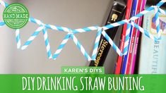 DIY Drinking Straw Bunting - grab a handful of straws from Starbucks and it's basically free :D