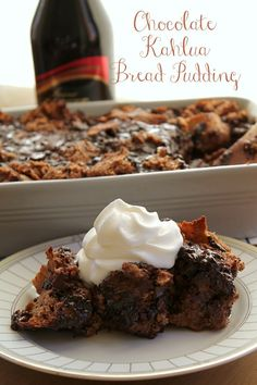 Chocolate Kahlua Bread Pudding   How to be Awesome on $20 a Day