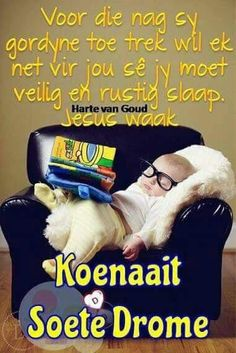 Evening Greetings, Good Night Greetings, Night Wishes, Day Wishes, Good Morning Beautiful Gif, Good Night Blessings, Goeie Nag, Goeie More, Afrikaans Quotes