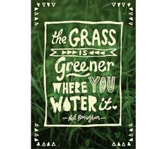 The Grass is Greener Where You Water It! www.Facebook.com/GrowREALFood