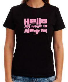 Hello My Name Is Alegria Women T-Shirts
