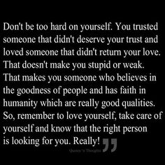 Don't be too hard on yourself.