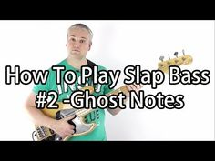 How To Play Slap Bass #2 - Ghost Notes For Dat Funky Sound (L#26) - YouTube