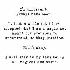 ...I have accepted that I am magic not meant for everyone...