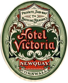 Hotel Victoria, Newquay, Cornwall Ah, stayed here in Luggage Stickers, Luggage Labels, Vintage Luggage, Vintage Travel Posters, Sous Bock, Newquay Cornwall, Vintage Hotels, Vintage Typography, Vintage Fonts