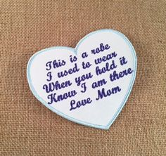 SEW ON Memory Patch - This is a robe I used to wear - Heart Shaped Memorial Patch, In Memory Of, Shirt Pillow Patches, Memory Patches #memorypatches #memoryshirtpillows