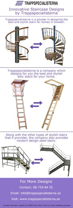 Trappspecialisterna is a Swedish company which designs for you the best and stylish attic stairs and steel stairs for your home. The company has experts which will help you in designing the best stairs for your home.