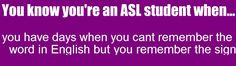 you know you're an ASL student when.....