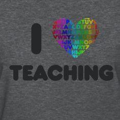 I love teaching - teacher t-shirt!