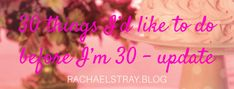 30 things I'd like to do before I'm 30 – update – Rachael's thoughts… 30 Things To Do Before 30, Things To Think About, Keep Fit, Running Workouts, 30th, Exercise, Thoughts, Lifestyle, Blog