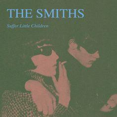 The Smiths - Suffer Little Children