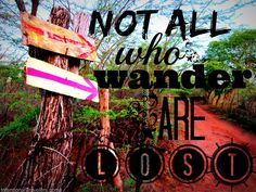 Travel Inspiration: Not all who wander are lost! Worlds Of Fun, Around The Worlds, Motivational Quotes, Inspirational Quotes, Travel Quotes, Great Quotes, Picture Quotes, Travel Inspiration, Bible Verses