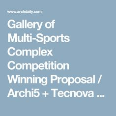 Gallery of Multi-Sports Complex Competition Winning Proposal / Archi5 + Tecnova Architecture - 12