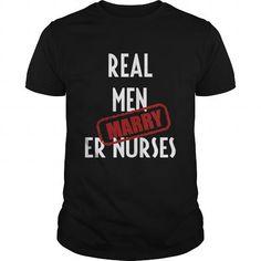 I Love ER Nurses  Real men marry ER Nurses T shirts