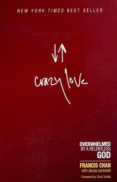 Crazy Love by Francis Chan...Very good and challenging book