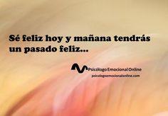 No te olvides de ser feliz...
