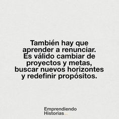 No confundas persistencia con terquedad. Great Sentences, Words Can Hurt, Best Quotes Ever, Biblical Verses, Quotes About Everything, Corporate, Psychology Quotes, Positive Mind, More Than Words