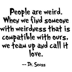 Valentine's Day Quotes : QUOTATION - Image : Quotes Of the day - Description 40 Inspirational Dr Seuss Quotes Sharing is Power - Don't forget to share Inspirational Dr Seuss Quotes, Dr Suess Quotes, Motivational Quotes For Life, Funny Quotes, Quotes Motivation, The Lorax Quotes, Funny New Year Quotes, Crazy Quotes, Valentine's Day Quotes