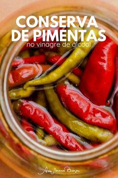 Aprenda a fazer conserva de pimentas no vinagre de álcool. Receita ótima e simples que dá certo! E Simple, Infused Oils, Pasta, Pickles, Carne, Cucumber, Appetizers, Low Carb, Stuffed Peppers