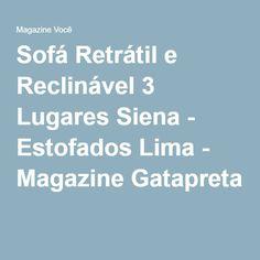 Sofá Retrátil e Reclinável 3 Lugares Siena - Estofados Lima - Magazine Gatapreta