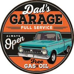Dad's full service garage sign complete with a classic truck and a unique round shape. Garage Signs, Parking Signs, Free Gas, Retro Room, Metal Wall Art Decor, 12 Signs, Vintage Metal Signs, Picture Gifts, Man Cave Garage