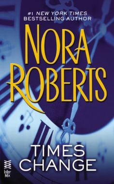 Times Change (Time and Again: Hornblower-Stone series Book 2) by Nora Roberts #noraroberts #romancenovels  Get your free contemporary romance novel by L. A. Zoe on Kindle now: http://www.amazon.com/dp/B00EEB8V2K/