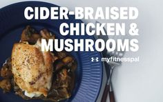 Cider-Braised Chicken & Mushrooms The name might sound fancy, but you'll be pleasantly surprised at the easy prep and awesome flavor of this chicken and mushroom dish. The post Cider-Braised Chicken &. Healthy Meals For Two, Healthy Meal Prep, Healthy Recipes, Healthy Foods, Mushroom Dish, Mushroom Chicken, Clean Eating Diet, Healthy Eating, Sweet Potato Brownies