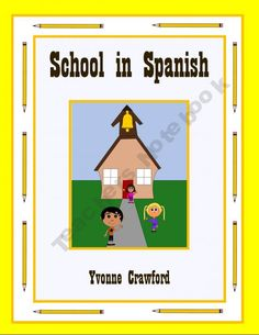 School in Spanish - vocab. sheets, worksheets, matching & bingo games