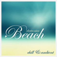 Electronica Beach Ambient (2016) - http://cpasbien.pl/electronica-beach-ambient-2016/